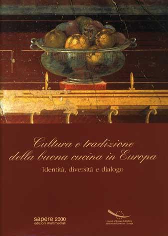 Cultura e tradizione della buona cucina in Europa: identità, diversità e dialogo