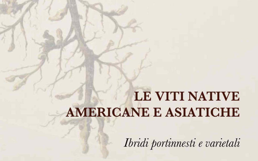 """""""Le viti americane e asiatiche. Ibridi portinnesti e varietali"""""""